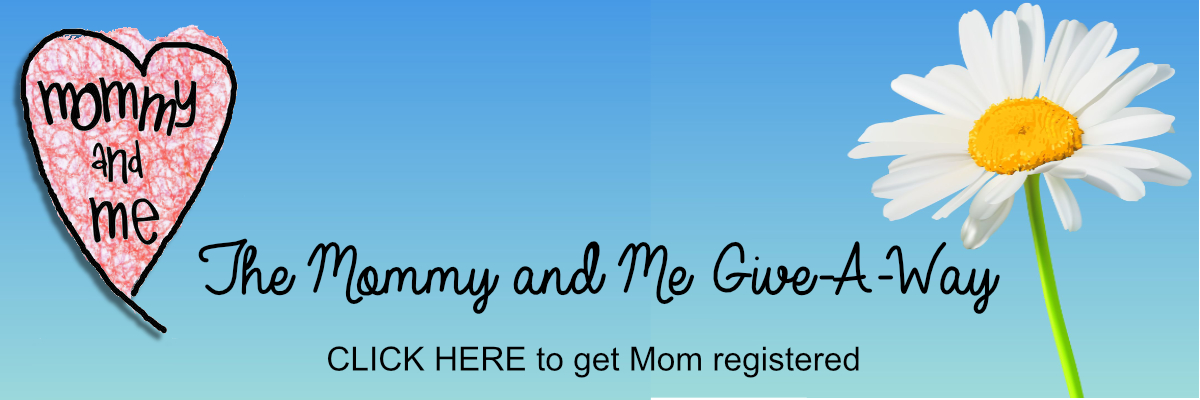 Mommy and Me Give-A-Way